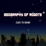Geography of Robots Title Screen - Darin Joseph Acosta